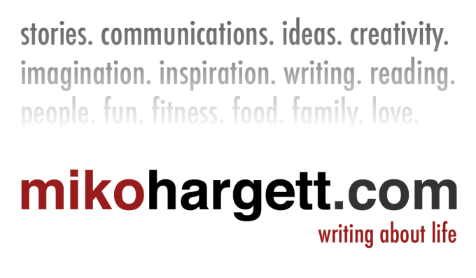Miko Hargett.com - writing about life - text graphic of words transcribed below.