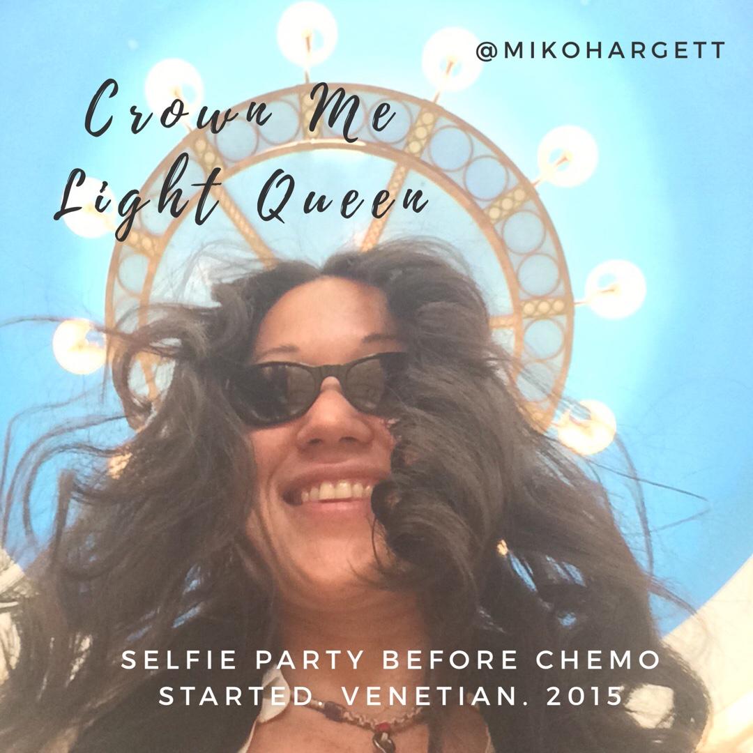 Crown me light queen selfie of Miko under Venetian lights selfie party pre Chemo for breast cancer.